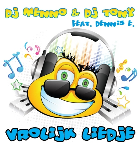 Cover DJ Menno & DJ Tony ft Dennis E vrolijk liedje